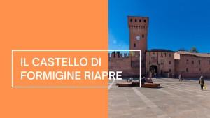 Il Castello di Formigine Riapre